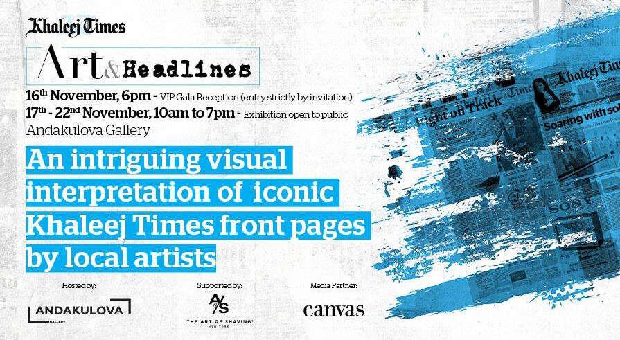 Khaleej Times hosts spectacular Art and Headlines exhibition in Dubai