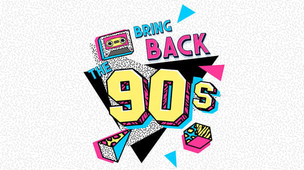 Bring back the 90s